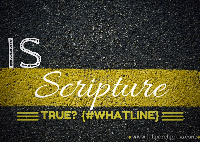 Is Scripture True?